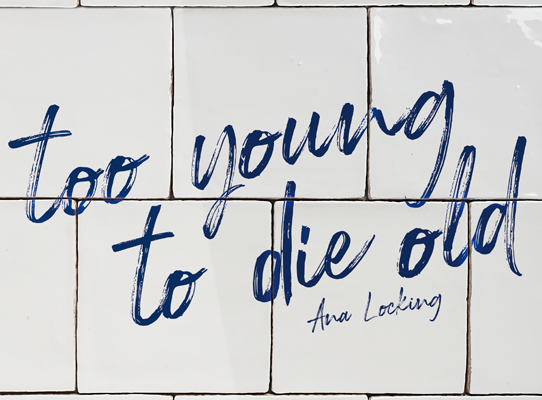 To Young to Die Old